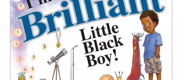 With Denzel Washington quote, Sam Jackson, Vin Diesel & more join #Bbrilliant campaign launch, I'm A Brilliant Little Black Boy! book